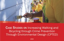 Case Studies on <br/>Increasing Bicycling & Walking through CPTED (2020)