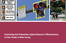 Evaluating the Pedestrian Hybrid Beacon's Effectiveness: A Case Study in New Jersey (2020)