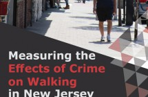 Measuring the Effects of Crime on Walking in New Jersey </br> (2017)